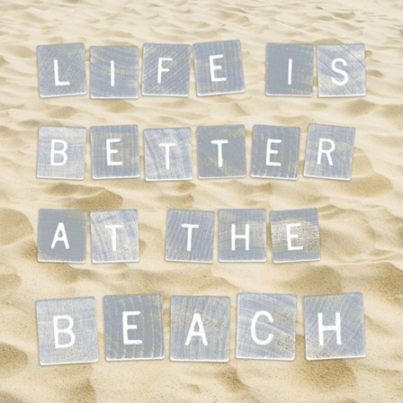 Life Is Better At The Beach (Sand) by Sparx Studio art print